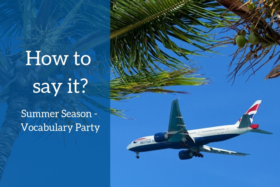 ICAO General English: Summer Season – Vocabulary Party