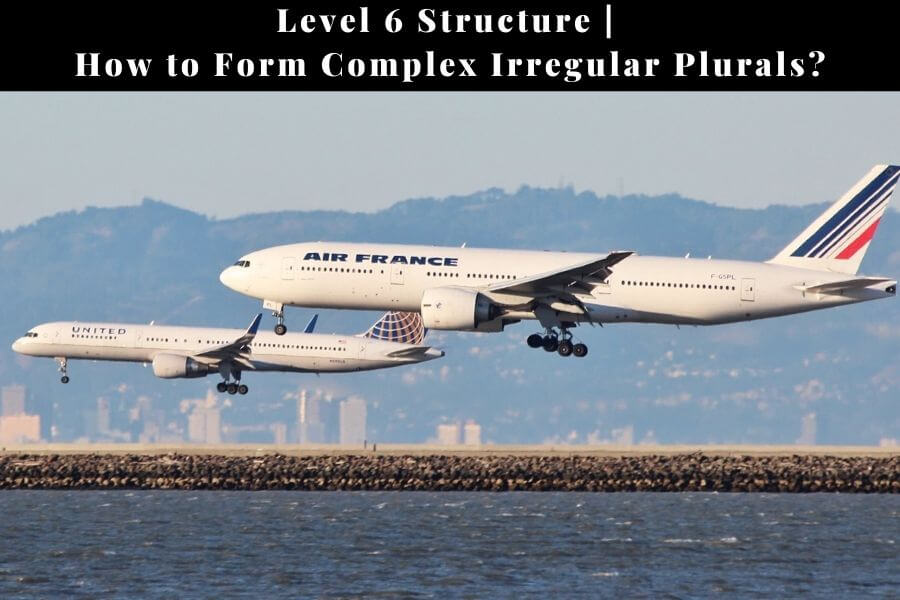 ICAO Level 6 Structure: How To Form Complex Irregular Plurals?