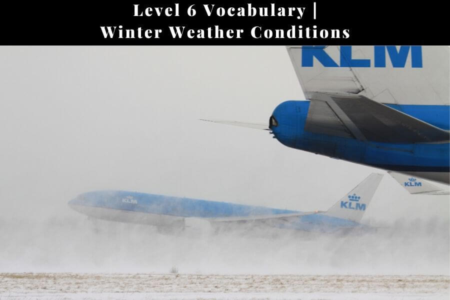 ICAO Vocabulary Level 6: Winter Weather Conditions