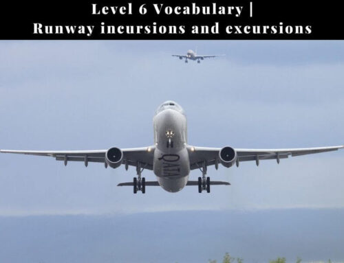 ICAO Vocabulary Level 6: Runway Incursions and Runway Excursions | How to say it?