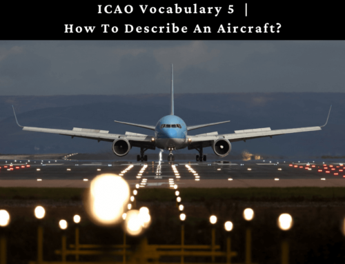 ICAO Level 5 Vocabulary: How To Describe An Aircraft?
